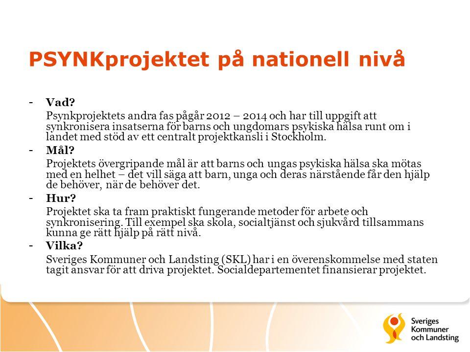 PSYNKprojektet på nationell nivå - Vad.