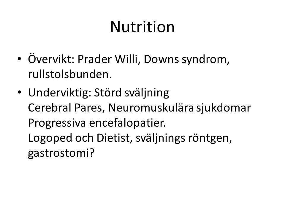 Nutrition • Övervikt: Prader Willi, Downs syndrom, rullstolsbunden.
