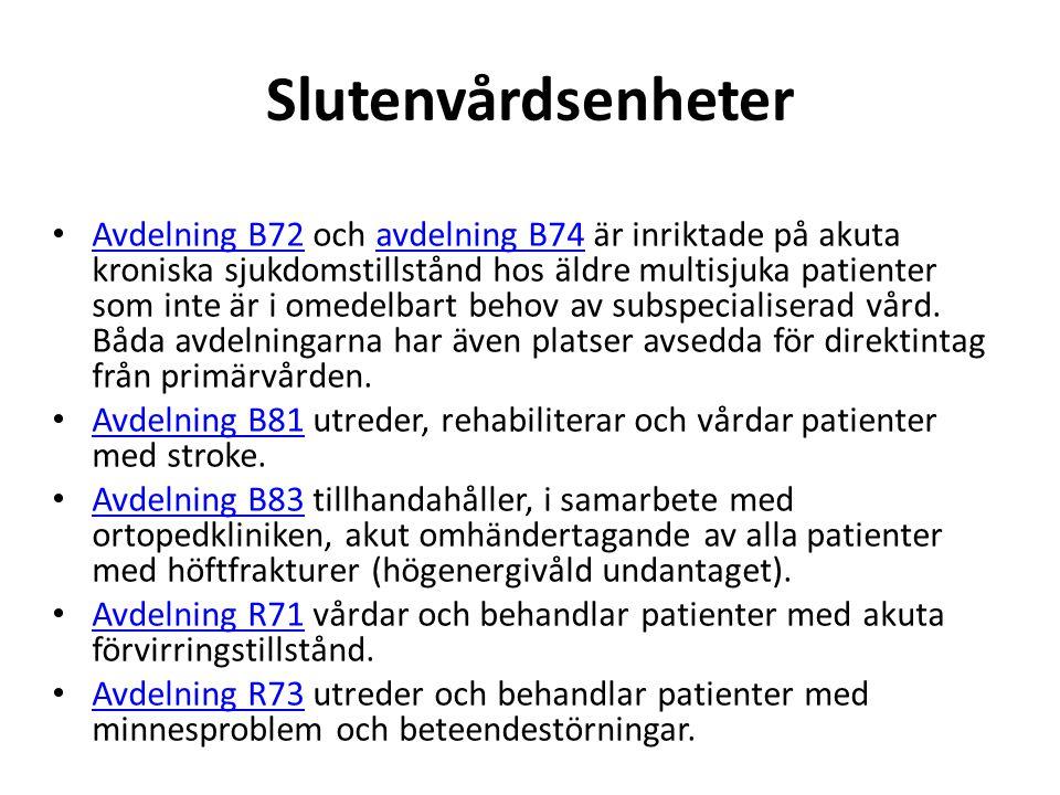 Slutenvårdsenheter • Avdelning B72 och avdelning B74 är inriktade på akuta kroniska sjukdomstillstånd hos äldre multisjuka patienter som inte är i ome