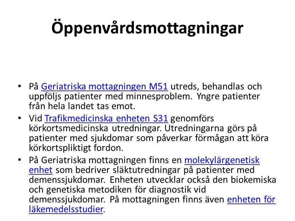 Öppenvårdsmottagningar • På Geriatriska mottagningen M51 utreds, behandlas och uppföljs patienter med minnesproblem. Yngre patienter från hela landet