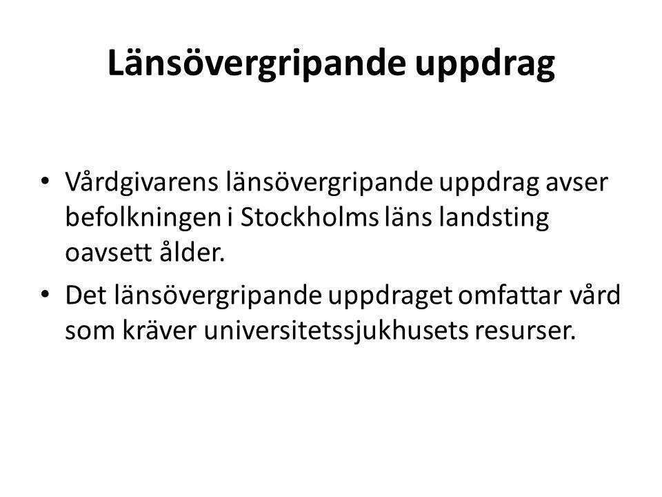 Länsövergripande uppdrag • Vårdgivarens länsövergripande uppdrag avser befolkningen i Stockholms läns landsting oavsett ålder. • Det länsövergripande