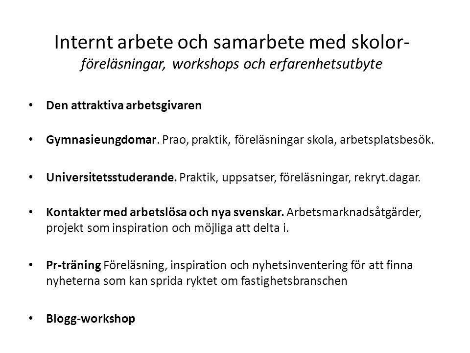 Internt arbete och samarbete med skolor- föreläsningar, workshops och erfarenhetsutbyte • Den attraktiva arbetsgivaren • Gymnasieungdomar. Prao, prakt