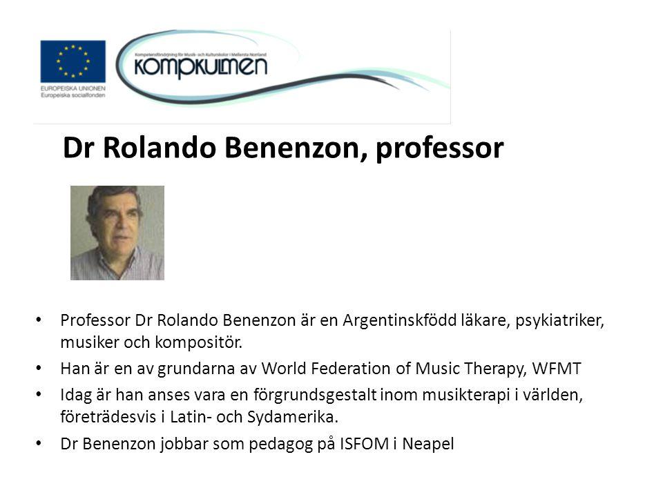 Dr Rolando Benenzon, professor • Professor Dr Rolando Benenzon är en Argentinskfödd läkare, psykiatriker, musiker och kompositör. • Han är en av grund