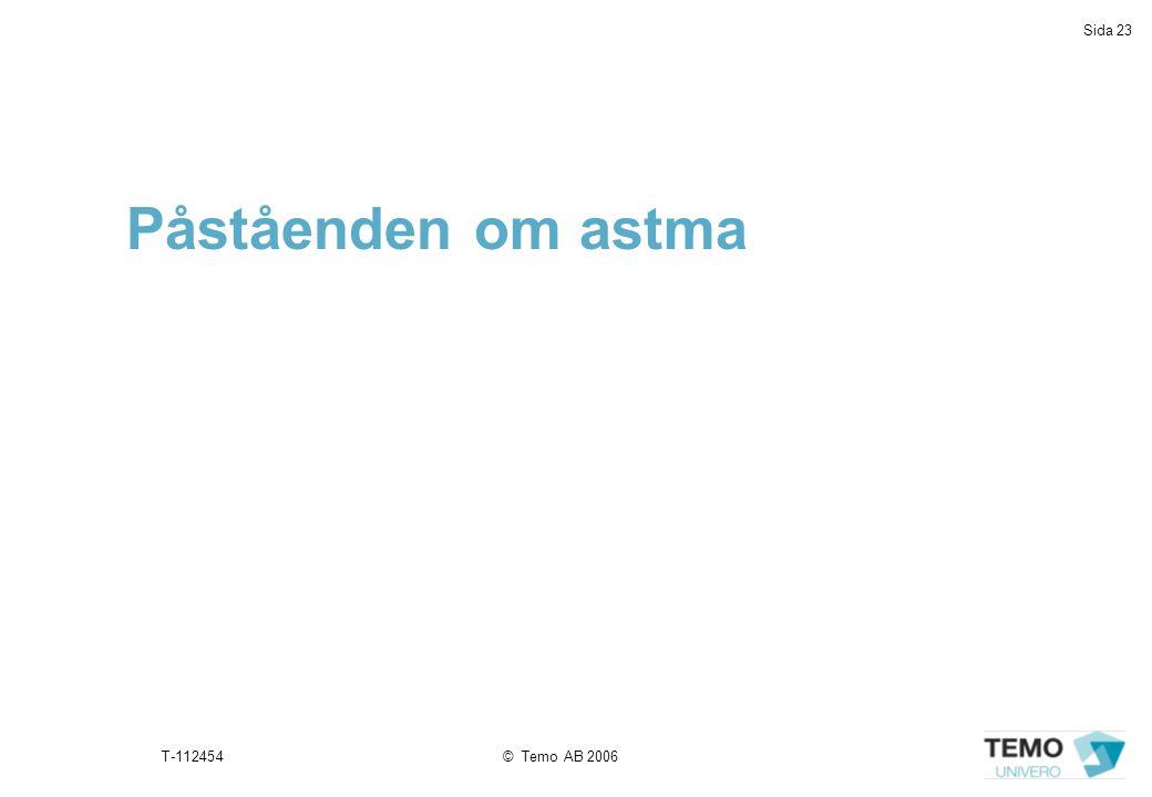 Sida 23 T-112454© Temo AB 2006 Påståenden om astma