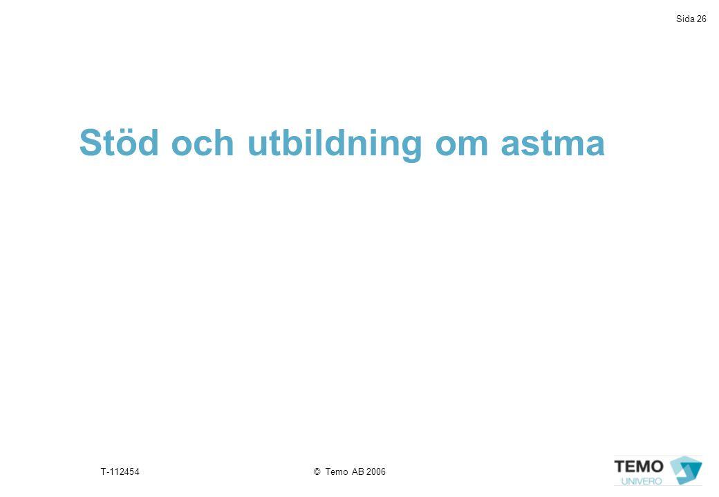Sida 26 T-112454© Temo AB 2006 Stöd och utbildning om astma