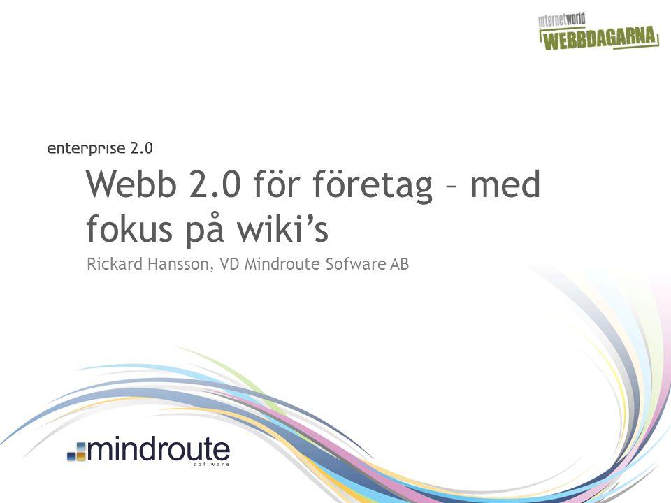 Webb 2.0 för företag – med fokus på wiki's Rickard Hansson, VD Mindroute Sofware AB