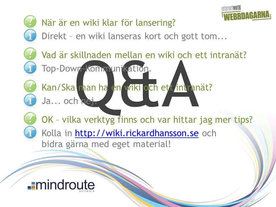 Q&A När är en wiki klar för lansering. Direkt – en wiki lanseras kort och gott tom...
