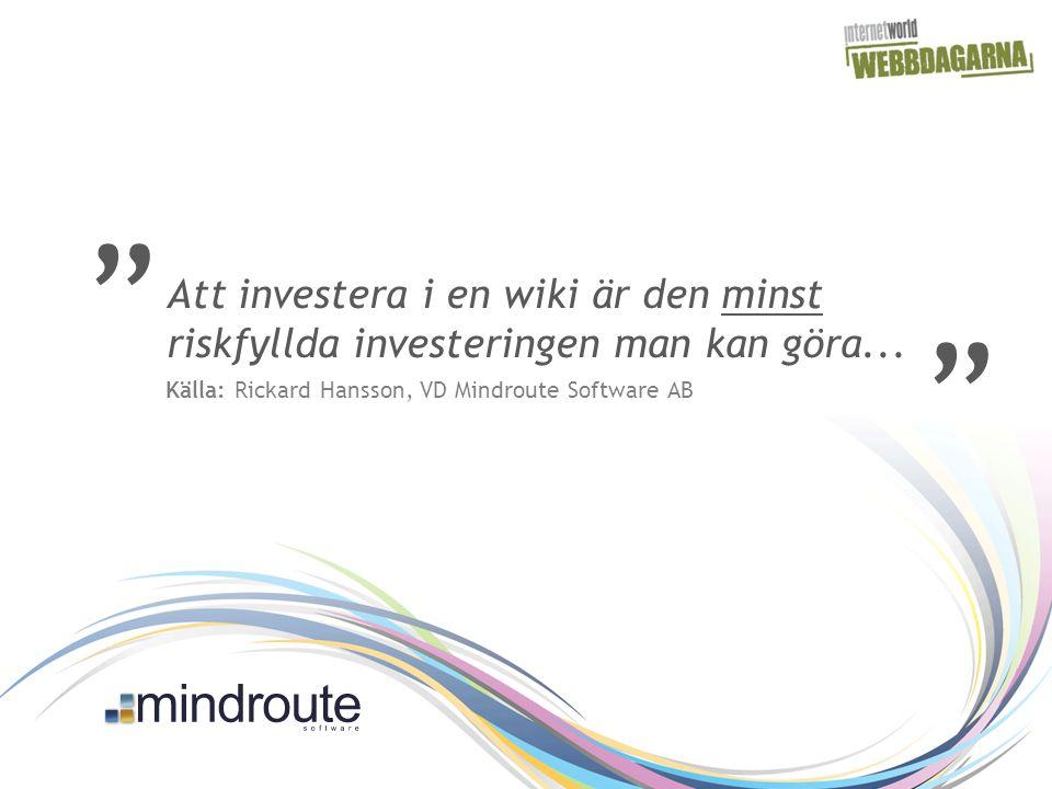 Att investera i en wiki är den minst riskfyllda investeringen man kan göra...