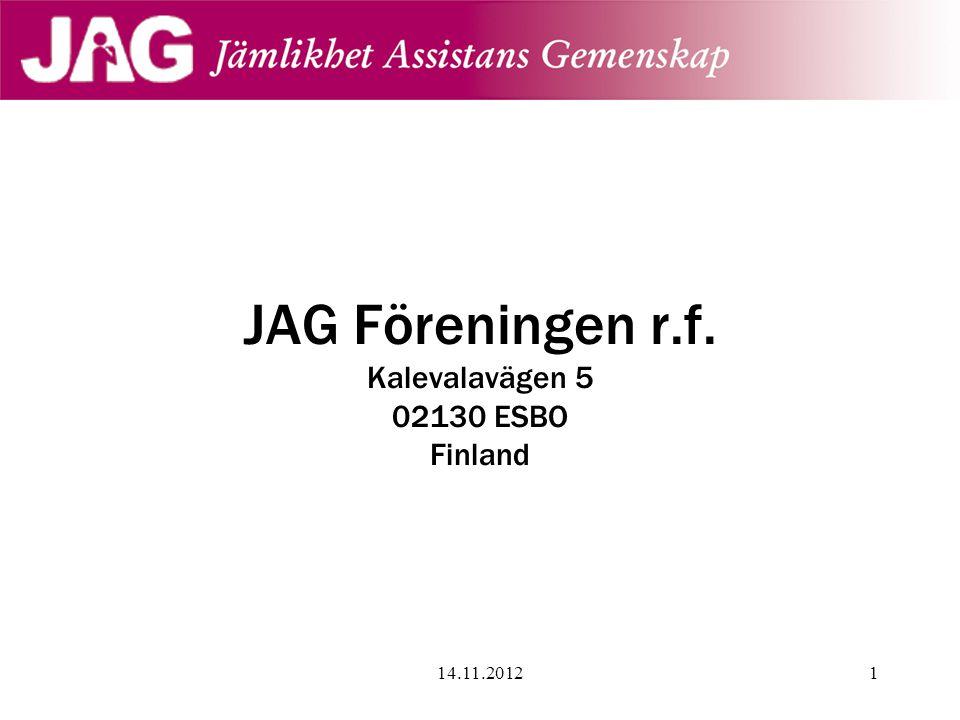 JAG Föreningen r.f. Kalevalavägen 5 02130 ESBO Finland 14.11.20121