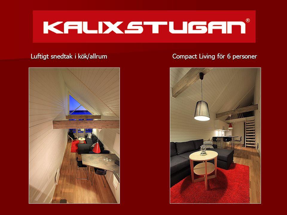 Compact Living för 6 personer Compact Living för 6 personer Luftigt snedtak i kök/allrum Luftigt snedtak i kök/allrum