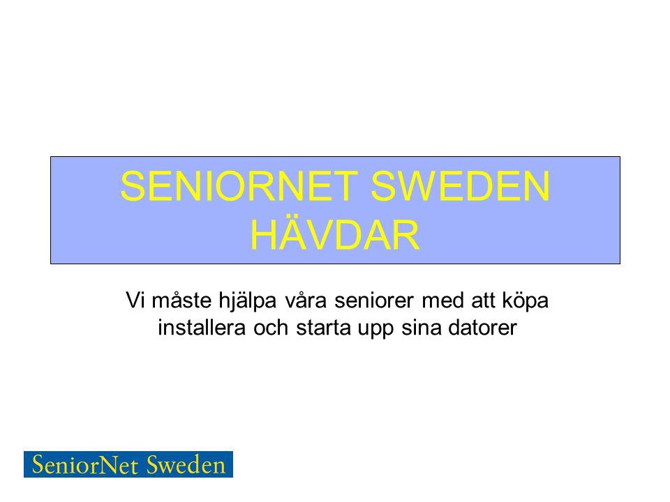 SENIORNET SWEDEN HÄVDAR Vi måste hjälpa våra seniorer med att köpa installera och starta upp sina datorer