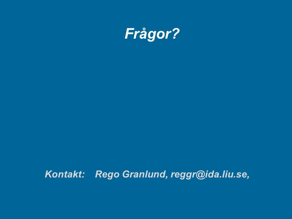 Kontakt: Rego Granlund, reggr@ida.liu.se, Frågor?