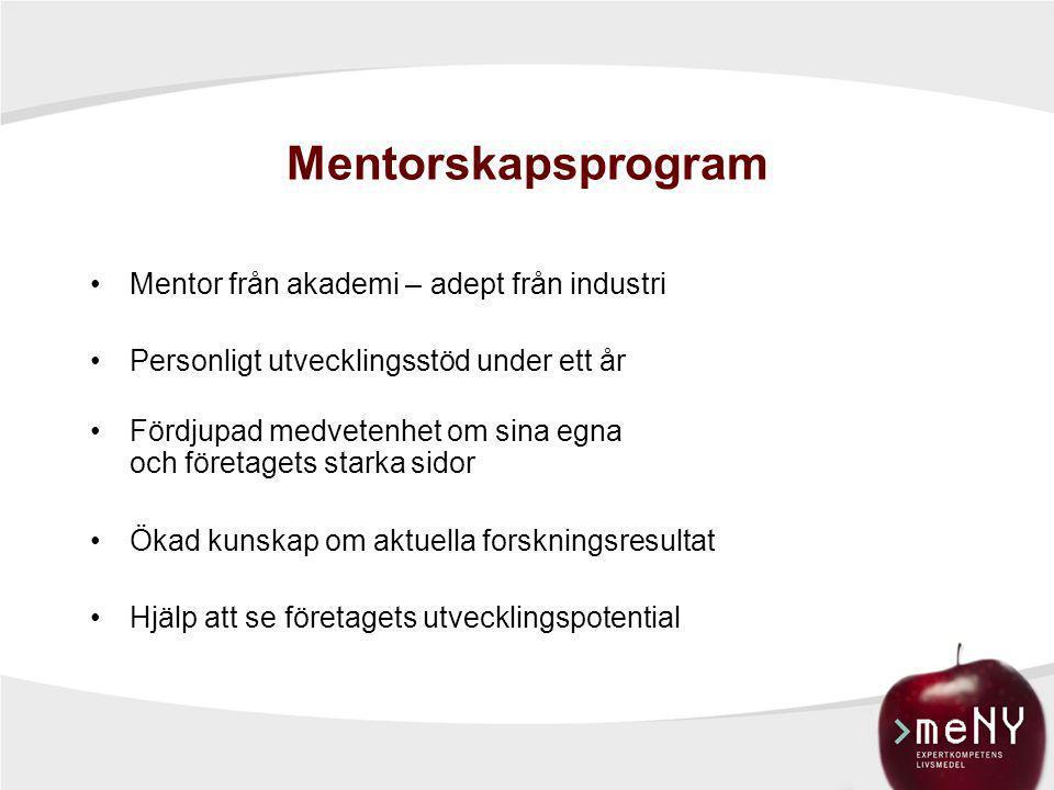 Mentorskapsprogram •Mentor från akademi – adept från industri •Personligt utvecklingsstöd under ett år •Fördjupad medvetenhet om sina egna och företag
