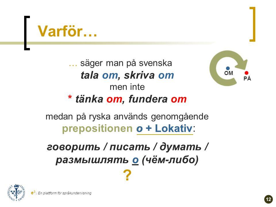 S LAVISKA INSTITUTIONEN Eugene Rivelis, Natalia Galatsky  2013 kausativ ■ Nationalencyklopedin (NE): e 3 : En plattform för språkundervisning kausativt verb [ka u ʹ ] • (lat.