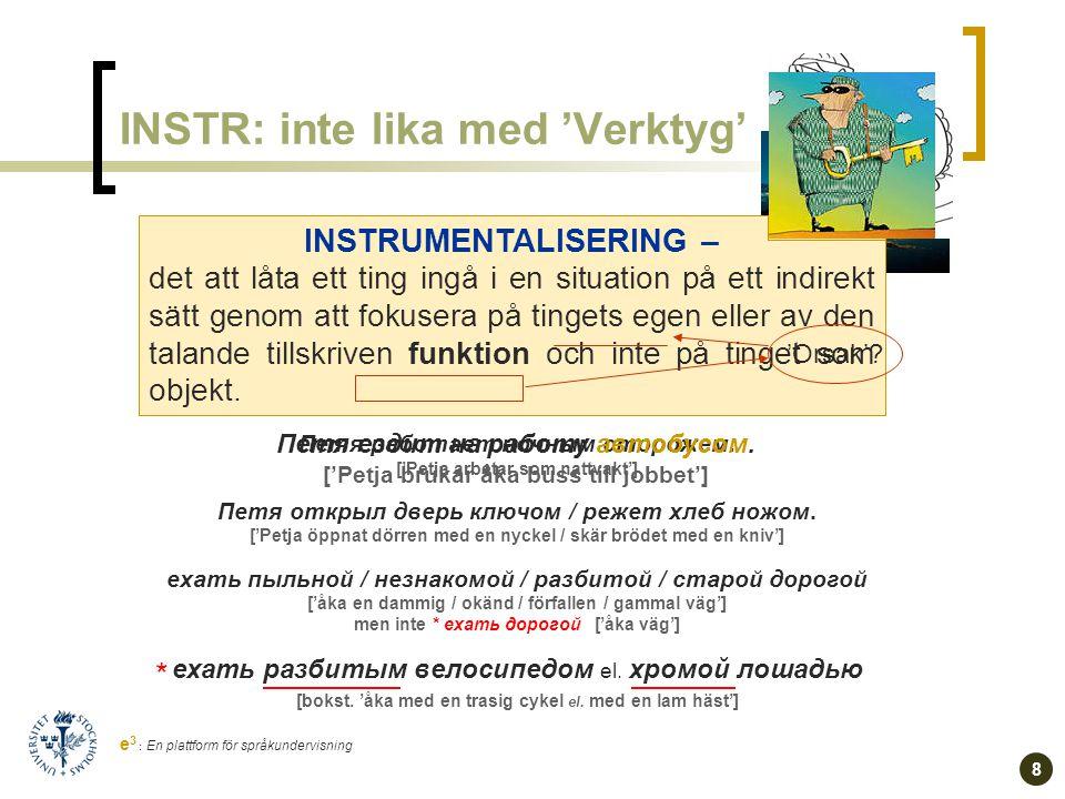 7 e 3 : En plattform för språkundervisning Idiosynkrasier.