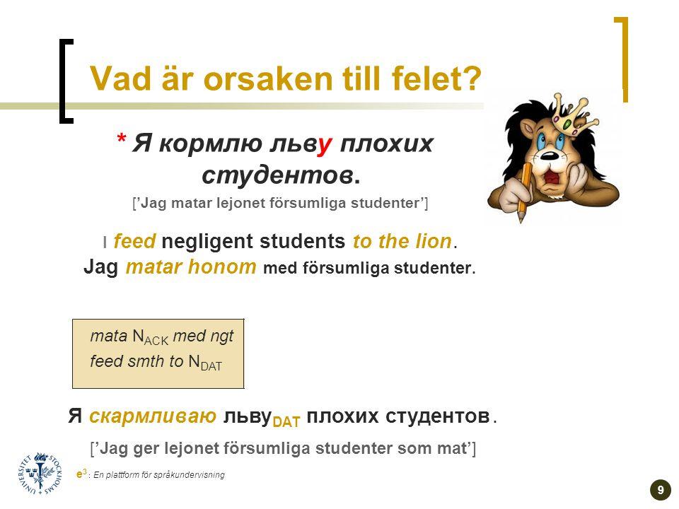 8 e 3 : En plattform för språkundervisning Солнце скрылось за тучей.
