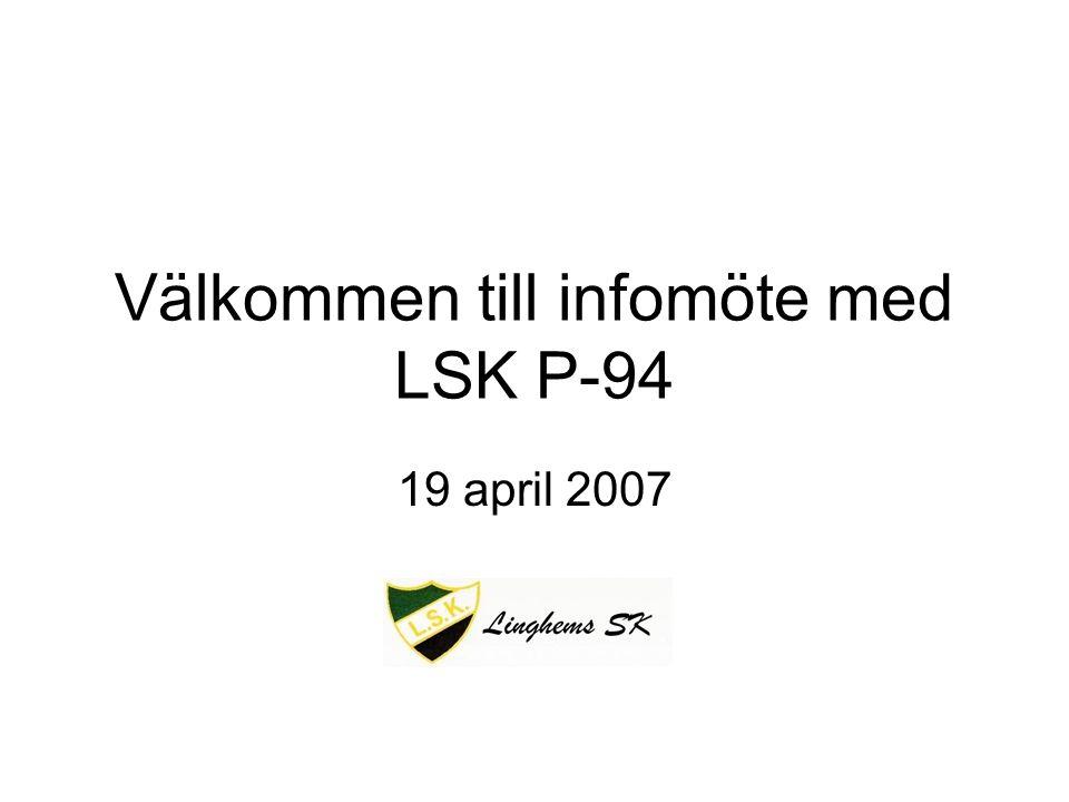 Välkommen till infomöte med LSK P-94 19 april 2007