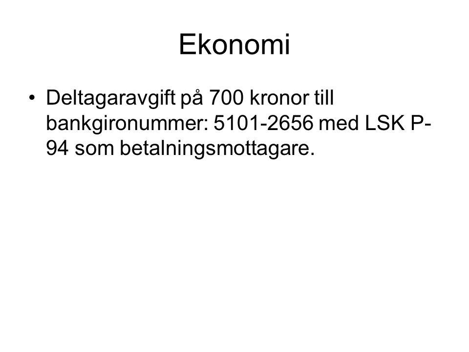 Ekonomi •Deltagaravgift på 700 kronor till bankgironummer: 5101-2656 med LSK P- 94 som betalningsmottagare.