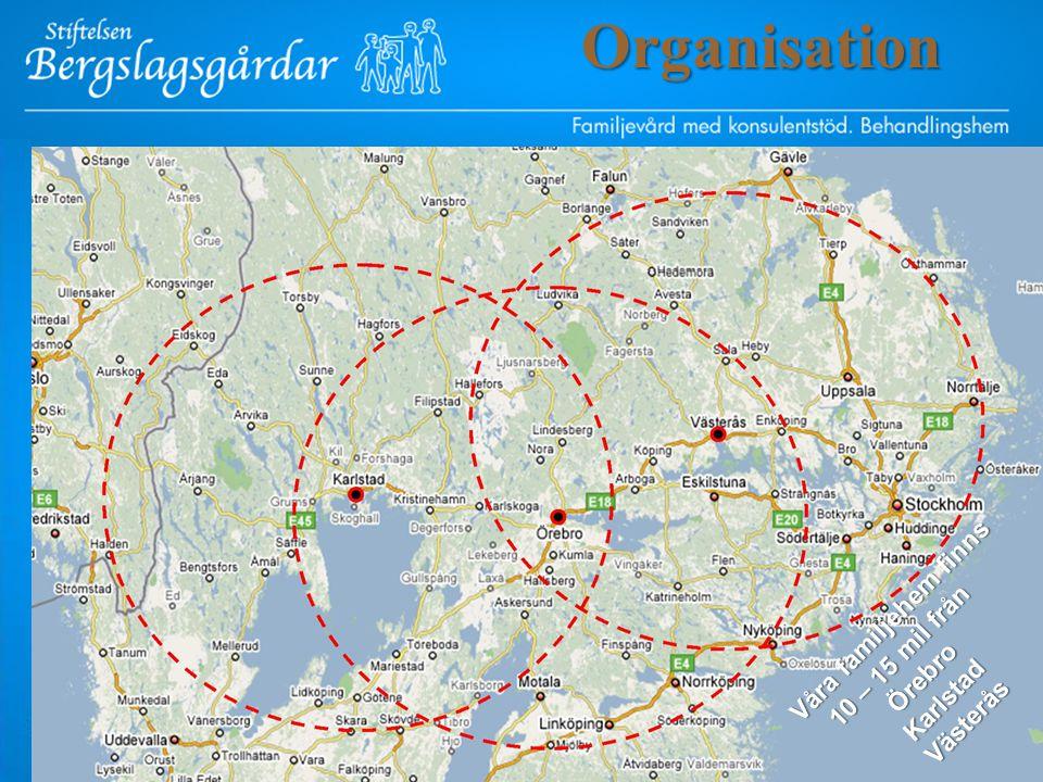 Våra familjehem finns 10 – 15 mil från Våra familjehem finns 10 – 15 mil frånÖrebroKarlstadVästeråsOrganisation