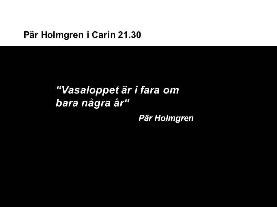 """Pär Holmgren i Carin 21.30 """"Vasaloppet är i fara om bara några år"""" Pär Holmgren"""