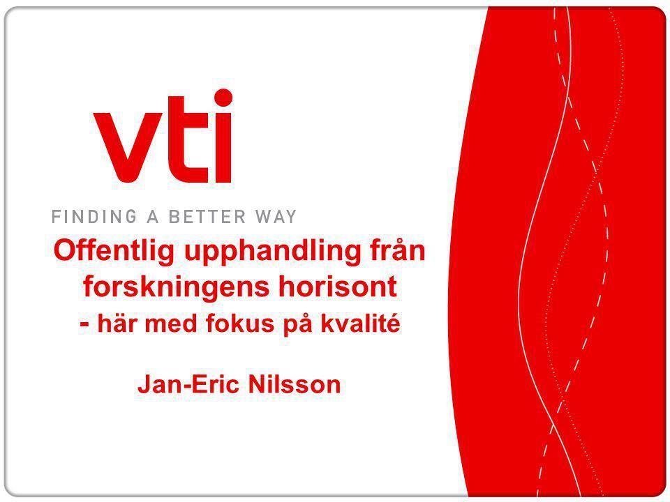 Jan-Eric Nilsson Offentlig upphandling från forskningens horisont - här med fokus på kvalité