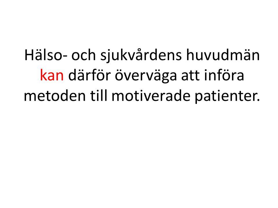 Hälso- och sjukvårdens huvudmän kan därför överväga att införa metoden till motiverade patienter.