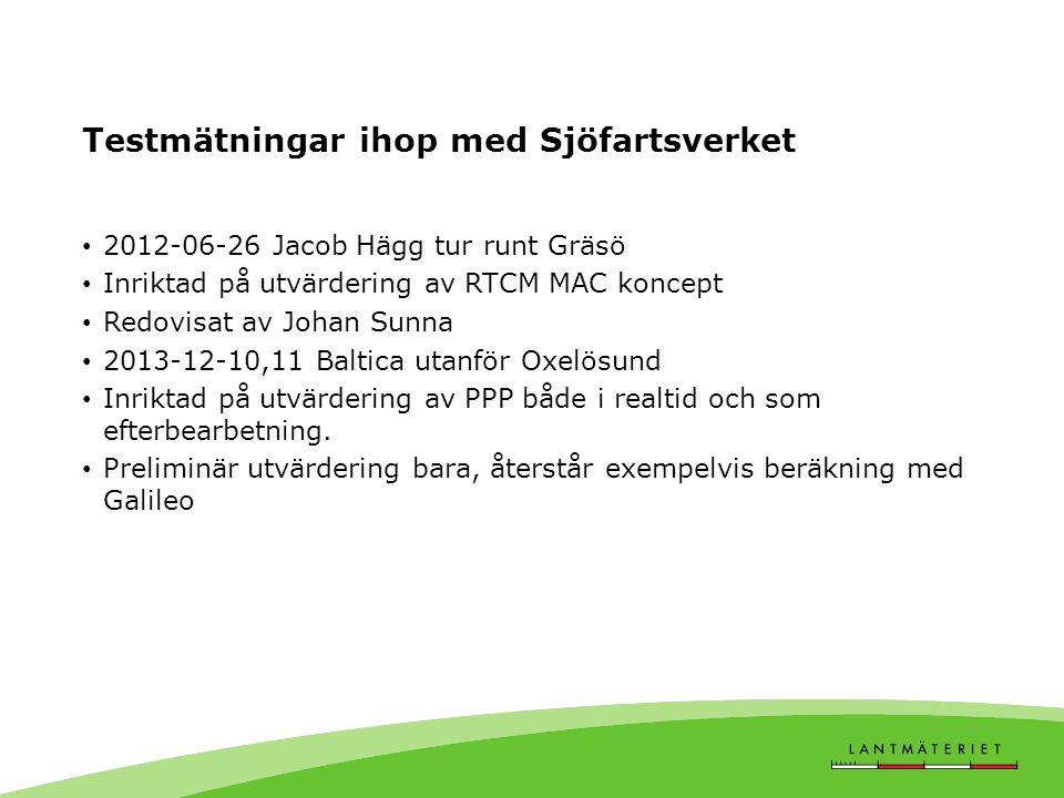 Testmätningar ihop med Sjöfartsverket • 2012-06-26 Jacob Hägg tur runt Gräsö • Inriktad på utvärdering av RTCM MAC koncept • Redovisat av Johan Sunna