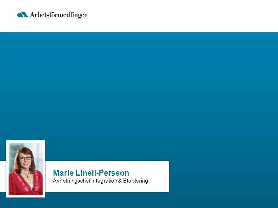 Marie Linell-Persson Avdelningschef Integration & Etablering
