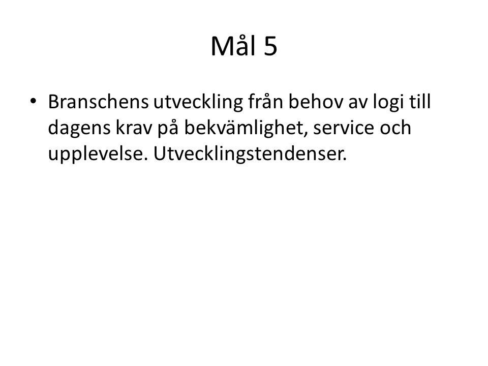 Mål 6 • Arbetsuppgifter inom de olika boendeformerna.