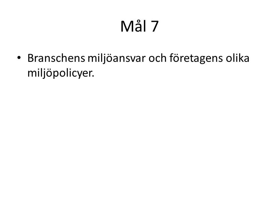 Mål 7 • Branschens miljöansvar och företagens olika miljöpolicyer.
