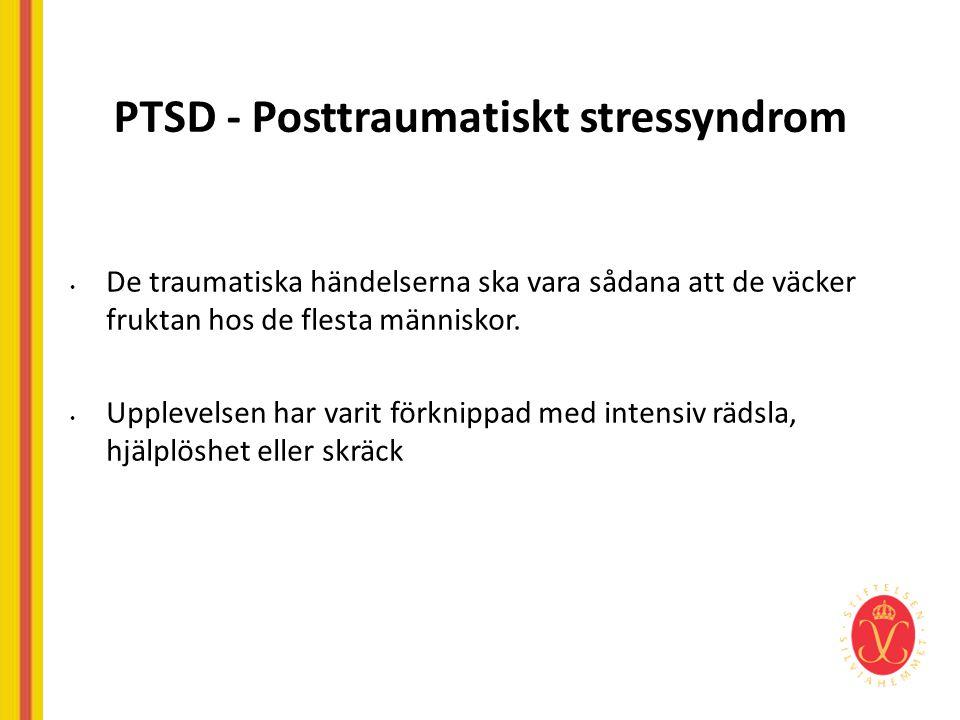 Vanligt förekommande symtom vid PTSD • Ångest • Oro • Minnes-och koncentrationssvårigheter • Sömnsvårigheter • Aggressivitet - blir omotiverat arg • Depressioner • Hallucinationer • Misstänksamhet /paranoida tankar