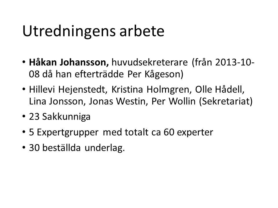 Utredningens arbete • Håkan Johansson, huvudsekreterare (från 2013-10- 08 då han efterträdde Per Kågeson) • Hillevi Hejenstedt, Kristina Holmgren, Oll