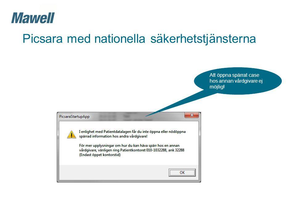 Att öppna spärrat case hos annan vårdgivare ej möjlig! Picsara med nationella säkerhetstjänsterna