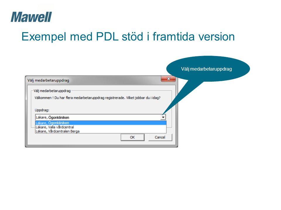 Välj medarbetaruppdrag Exempel med PDL stöd i framtida version