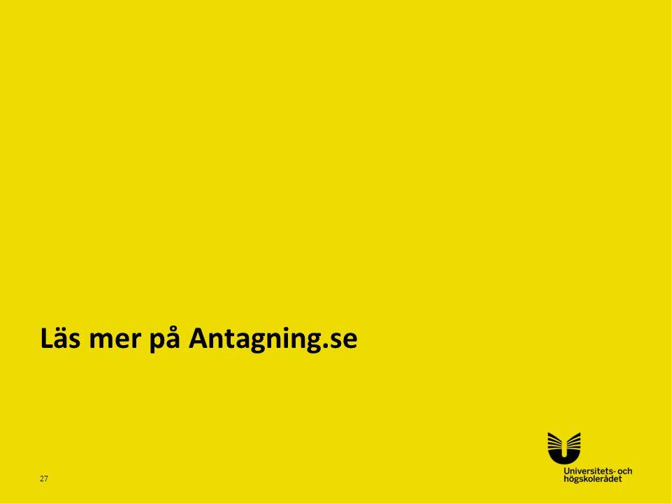 Sv Läs mer på Antagning.se 27