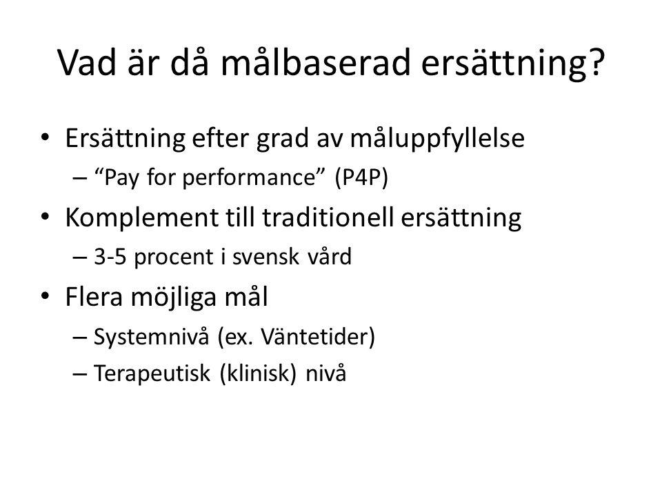 """Vad är då målbaserad ersättning? • Ersättning efter grad av måluppfyllelse – """"Pay for performance"""" (P4P) • Komplement till traditionell ersättning – 3"""