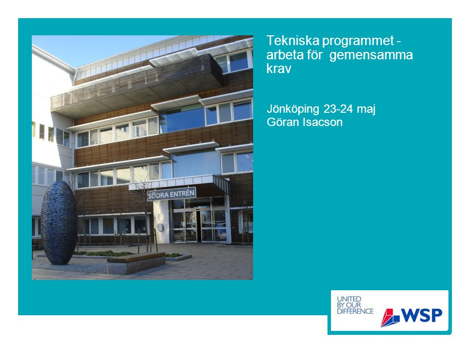 Tekniska programmet-arbeta för gemensamt krav Byggnad 27 Norrlands universitetssjukhus ny vård- och behandlingsbyggnad