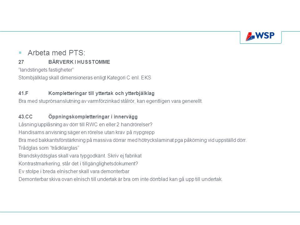 """ Arbeta med PTS: 27BÄRVERK I HUSSTOMME """"landstingets fastigheter"""" Stombjälklag skall dimensioneras enligt Kategori C enl. EKS 41.FKompletteringar til"""