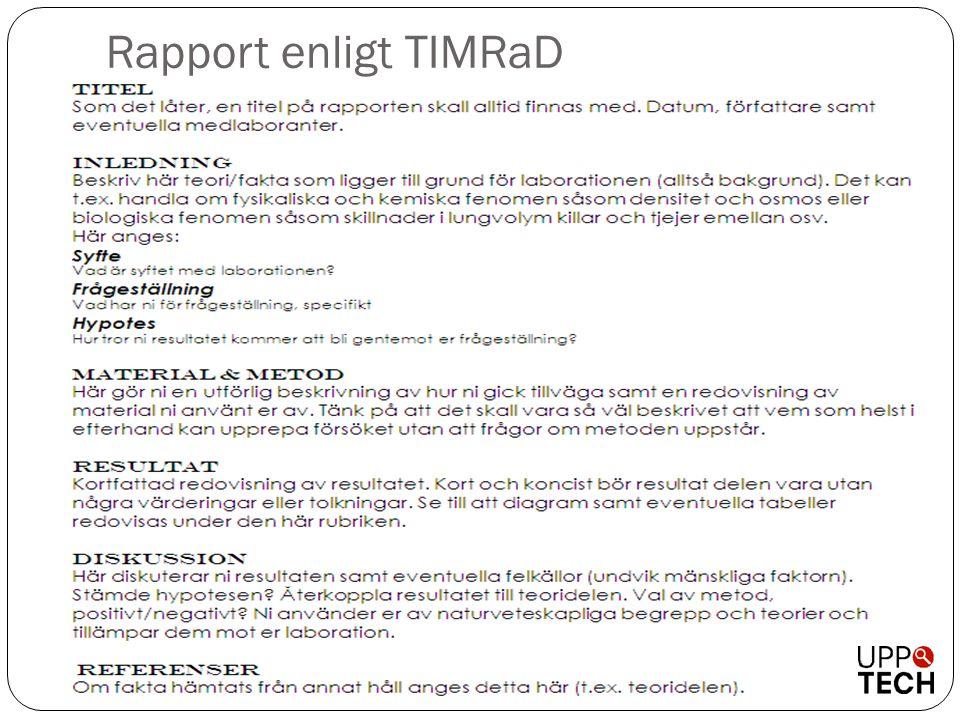 Rapport enligt TIMRaD