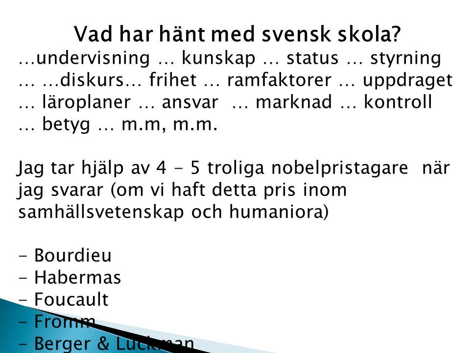 Vad har hänt med svensk skola.