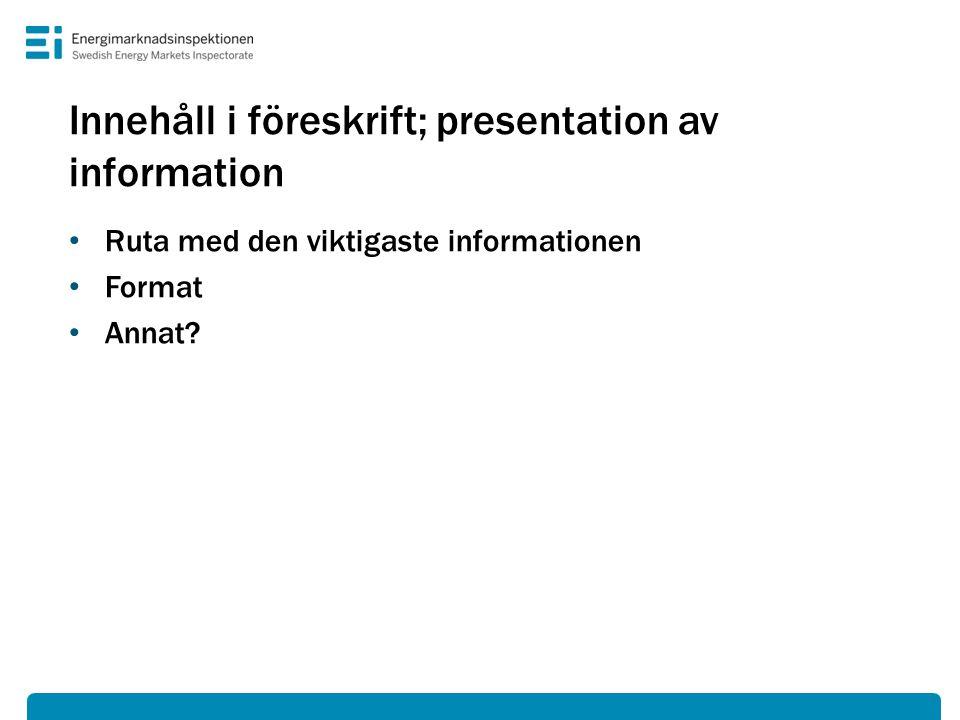 Innehåll i föreskrift; presentation av information • Ruta med den viktigaste informationen • Format • Annat