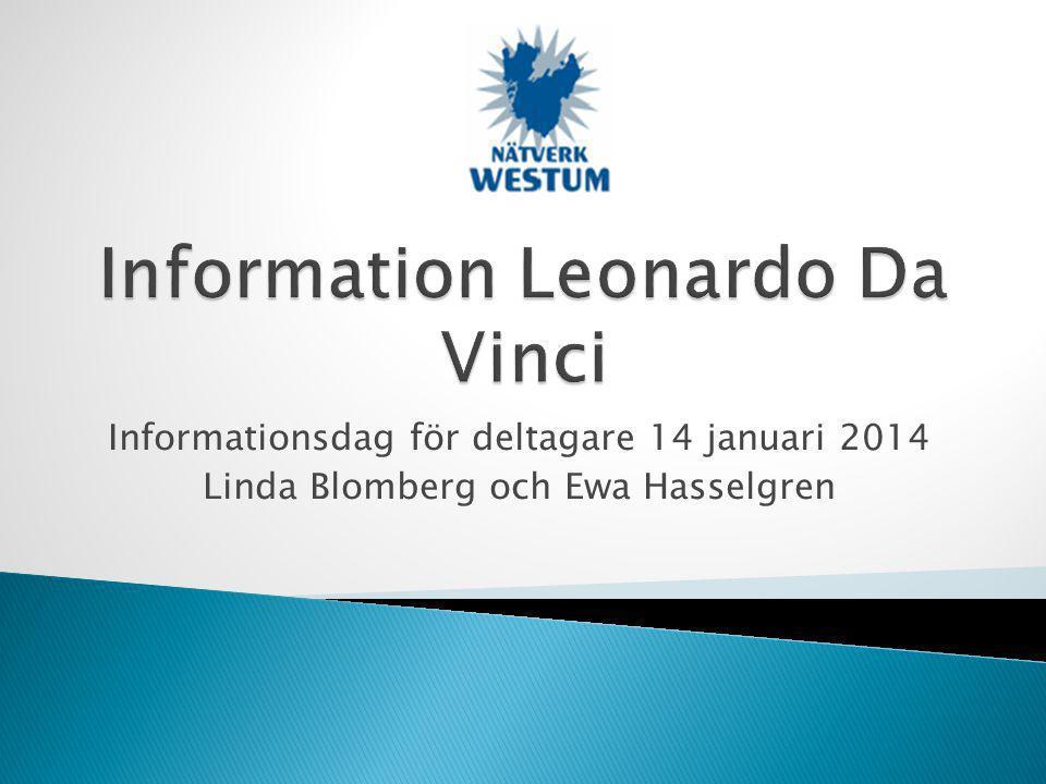 Informationsdag för deltagare 14 januari 2014 Linda Blomberg och Ewa Hasselgren