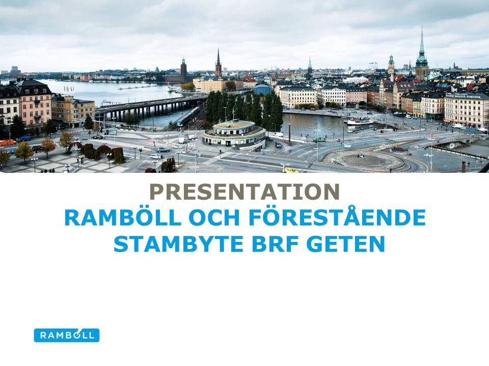 PRESENTATION RAMBÖLL OCH FÖRESTÅENDE STAMBYTE BRF GETEN Alternative title slide