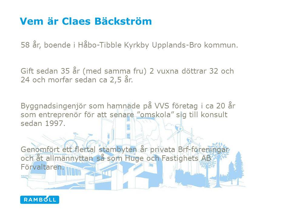 Vem är Claes Bäckström 58 år, boende i Håbo-Tibble Kyrkby Upplands-Bro kommun. Gift sedan 35 år (med samma fru) 2 vuxna döttrar 32 och 24 och morfar s