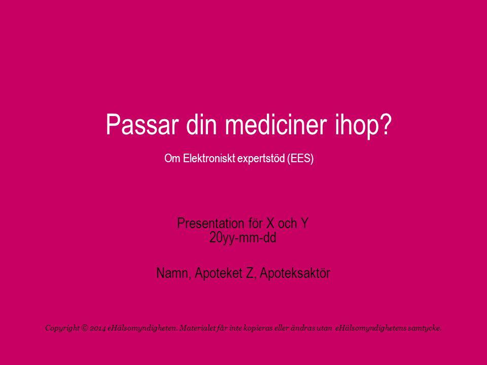 EES - Ett hjälpmedel när du hämtar din medicin • Farmaceuten kan använda ett elektroniskt expertstöd (EES) när du hämtar dina läkemedel.