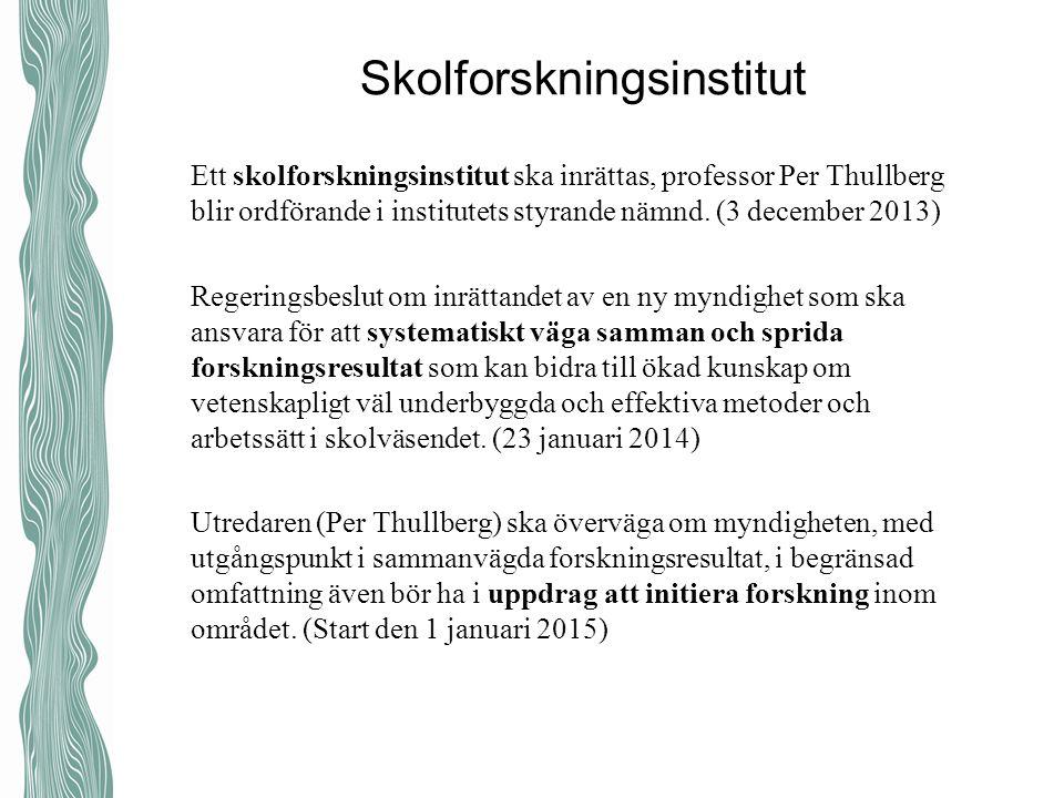 Skolforskningsinstitut Ett skolforskningsinstitut ska inrättas, professor Per Thullberg blir ordförande i institutets styrande nämnd.