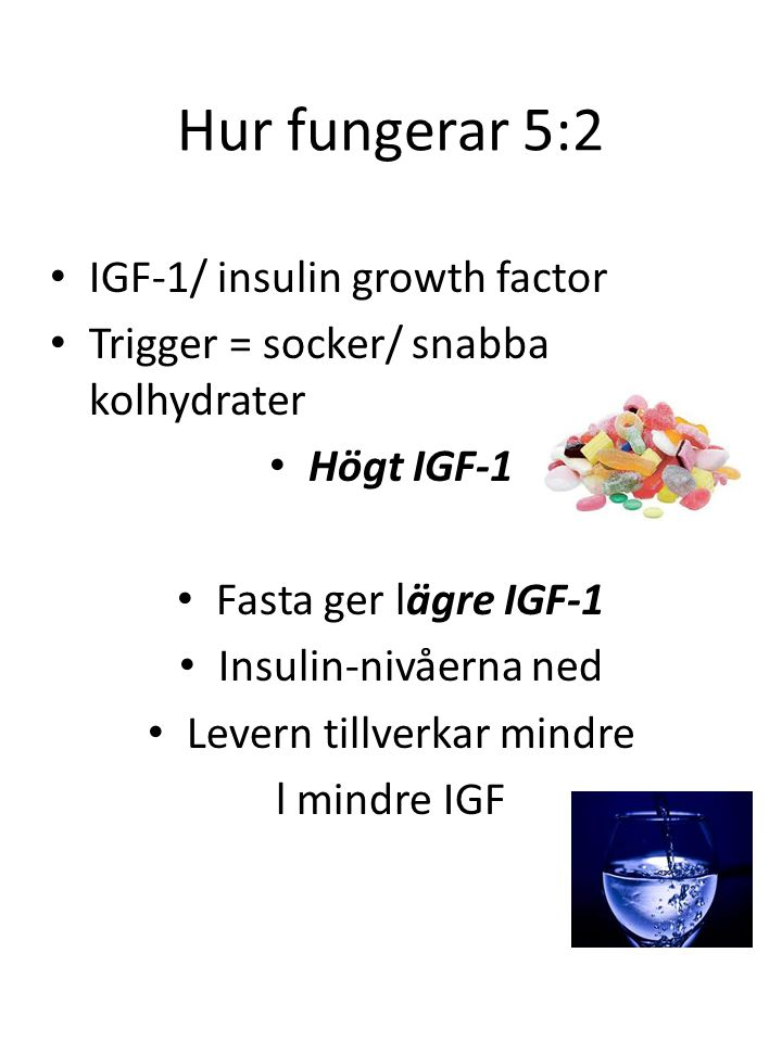 IGFBP-1 Tillväxtbroms • Socker/snabba kolhydrater • Påslag insulin • Bromsen IGFBP-1 sjunker i flera timmar • Leder till fritt IGP-1