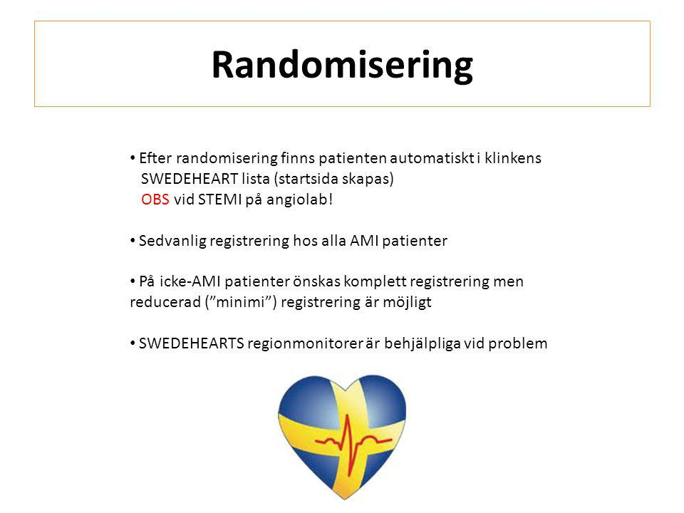 Randomisering • Efter randomisering finns patienten automatiskt i klinkens SWEDEHEART lista (startsida skapas) OBS vid STEMI på angiolab! • Sedvanlig