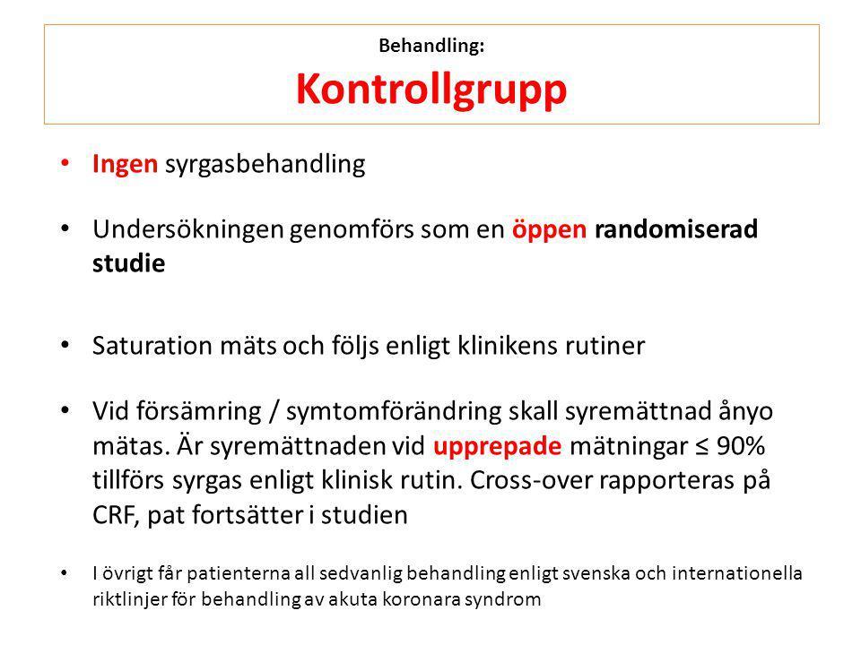 Behandling: Kontrollgrupp • Ingen syrgasbehandling • Undersökningen genomförs som en öppen randomiserad studie • Saturation mäts och följs enligt klin
