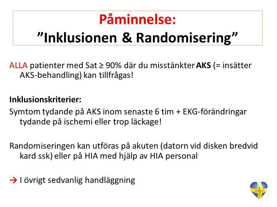 """Påminnelse: """"Inklusionen & Randomisering"""" ALLA patienter med Sat ≥ 90% där du misstänkter AKS (= insätter AKS-behandling) kan tillfrågas! Inklusionskr"""
